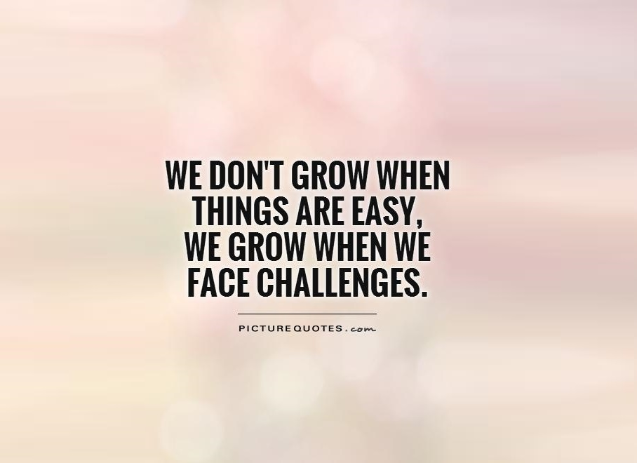 we-dont-grow-when-things-are-easy-we-grow-when-we-face-challenges-quote-1